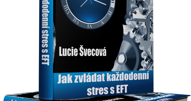 Jak zvládat každodenní stres s EFT